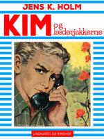 Kim og læderjakkerne - Jens K. Holm