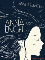 Anna og Engel - Anne Lilmoes