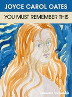 You must remember this - Joyce Carol Oates