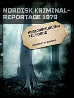Herionsmugling til Norge - Diverse forfattere