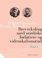 Brevveksling med nordiske forfattere og videnskabsmænd (bind 1) - Edvard Brandes