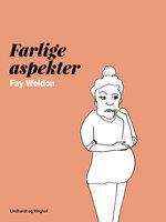 Farlige aspekter - Fay Weldon