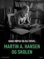 Martin A. Hansen og skolen - Ole Wivel
