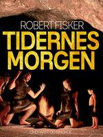 Tidernes morgen - Robert Fisker