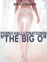 """Porno-Halluzinationen """"The big O"""" - Max Steiner"""