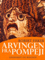 Arvingen fra Pompeji - Robert Fisker