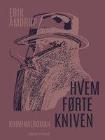Hvem førte kniven - Erik Amdrup
