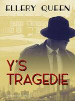 Y s tragedie - Ellery Queen