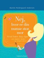 Nej hvor er din numse stor mor - Martin Nedergaard Andersen