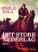 Det store nederlag - bind 1 - Émile Zola