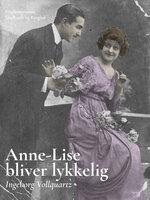 Anne-Lise bliver lykkelig - Ingeborg Vollquartz