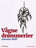 Vågne drømmerier - Johannes Wulff