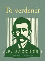 To verdener - J.P. Jacobsen