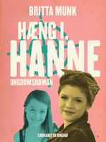 Hæng i, Hanne - Britta Munk