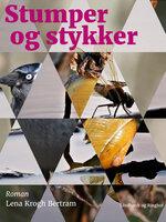 Stumper og stykker - Lena krogh Bertram
