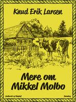 Mere om Mikkel Molbo - Knud Erik Larsen
