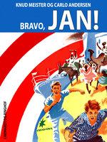 Bravo, Jan! - Knud Meister,Carlo Andersen