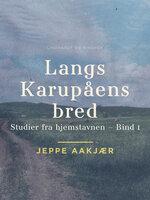 Langs Karupåens bred - Jeppe Aakjær