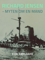 Richard Jensen - myten om en mand - Erik Nørgaard