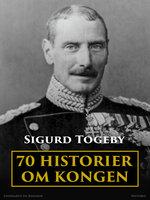 70 historier om kongen - Sigurd Togeby