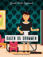 Dagen og drømmen - Jacob Bech Nygaard