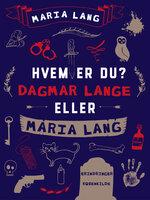 Hvem er du? Dagmar Lange eller Maria Lang - Maria Lang