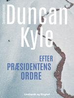 Efter præsidentens ordre - Duncan Kyle