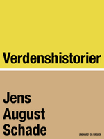 Verdenshistorier - Jens August Schade