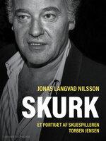Skurk – et portræt af skuespilleren Torben Jensen - Jonas Langvad Nilsson
