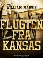 Flugten fra Kansas - William Marvin
