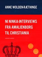 Ni Ninka-interviews fra Amalienborg til Christiania - Anne Wolden-Ræthinge