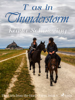 The Girls from the Horse Farm 6 - T as in Thunderstorm - Karla Schniering