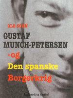 Gustaf Munch-Petersen og den spanske borgerkrig - Ole Sohn