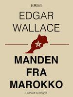 Manden fra Marokko - Edgar Wallace
