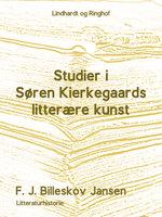 Studier i Søren Kirkegaards litterære Kunst - F.J. Billeskov Jansen