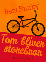 Tom bliver storebror - Bent Faurby