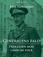 Generalens fald: Processen mod Land og Folk - Erik Nørgaard