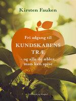 Fri adgang til kundskabens træ - Kirsten Fauken