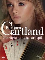 Kærlighedens hasardspil - Barbara Cartland