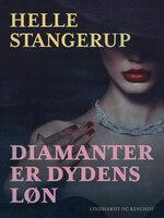 Diamanter er dydens løn - Helle Stangerup