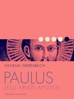 Paulus, Jesu Kristi Apostel - Vilhelm Grønbech