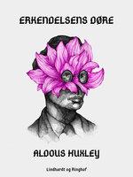 Erkendelsens døre - Aldous Huxley