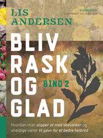 Bliv rask og glad - bind 2 - Lis Andersen
