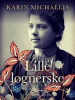 Lille løgnerske - Karin Michaëlis