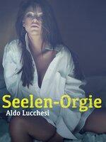Seelen-Orgie - Anonym