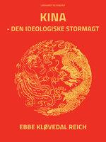 Kina - den ideologiske stormagt - Ebbe Kløvedal