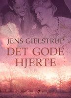 Det gode hjerte - Jens Gielstrup