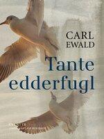 Tante ederfugl - Carl Ewald