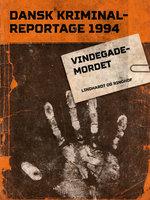 Vindegademordet - Diverse forfattere