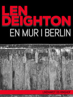 En mur i Berlin - Len Deighton
